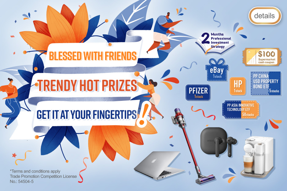 Blessed with Friends, Trendy Hot Prizes ! (Trade Promotion Competition License No.:54504-5)